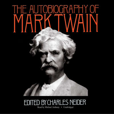The Autobiography of Mark Twain Audiobook, by Mark Twain