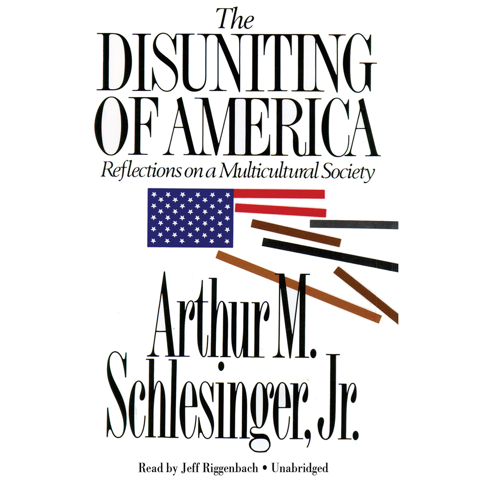 Printable The Disuniting of America: Reflections on a Multicultural Society Audiobook Cover Art