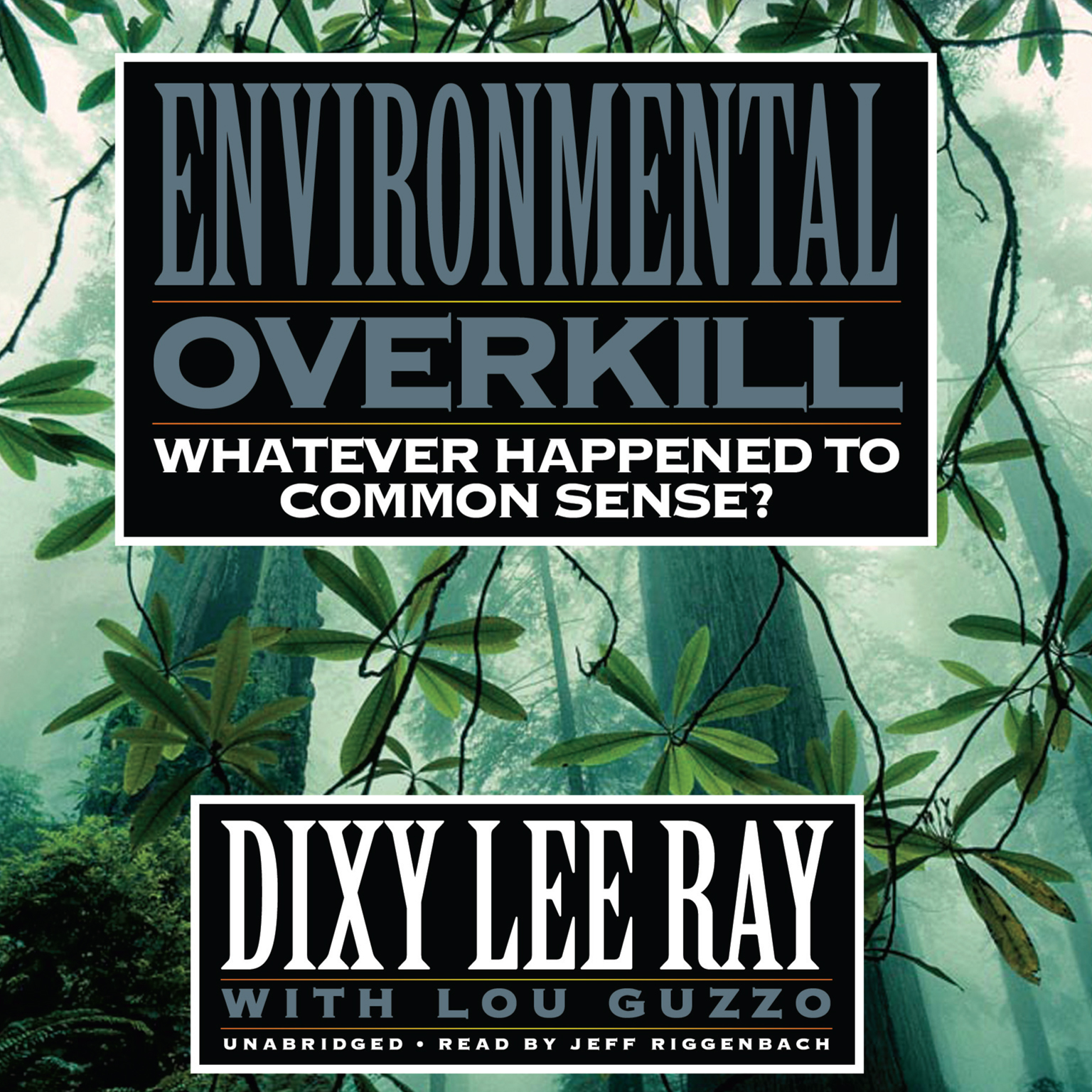 Printable Environmental Overkill: Whatever Happened to Common Sense? Audiobook Cover Art