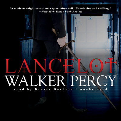 Lancelot Audiobook, by Walker Percy