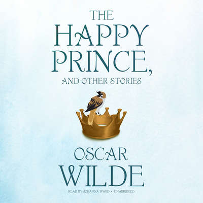 The Happy Prince, and Other Stories Audiobook, by Oscar Wilde