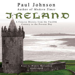 Ireland: A Concise History from the Twelfth Century to the Present Day Audiobook, by Paul Johnson
