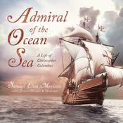 Admiral of the Ocean Sea, by Samuel Eliot Morison