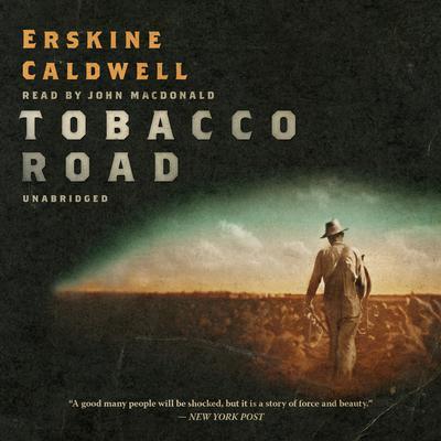 Tobacco Road Audiobook, by Erskine Caldwell