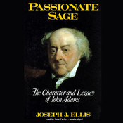 Passionate Sage: The Character and Legacy of John Adams Audiobook, by Joseph J. Ellis