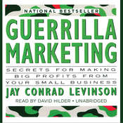 Guerrilla Marketing: Secrets for Making Big Profits from Your Small Business Audiobook, by Jay Conrad Levinson