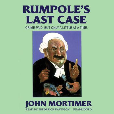 Rumpole's Last Case Audiobook, by