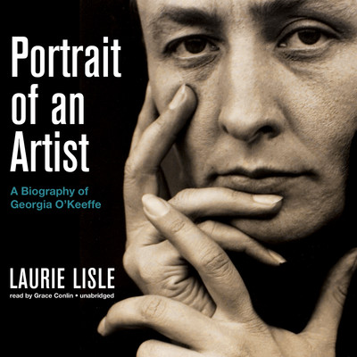 Portrait of an Artist: A Biography of Georgia O'Keeffe Audiobook, by Laurie Lisle