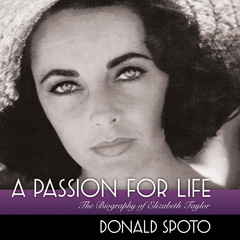 A Passion for Life: The Biography of Elizabeth Taylor Audiobook, by Donald Spoto