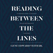 Reading between the Lines: A Christian Guide to Literature, by Gene Edward Veith