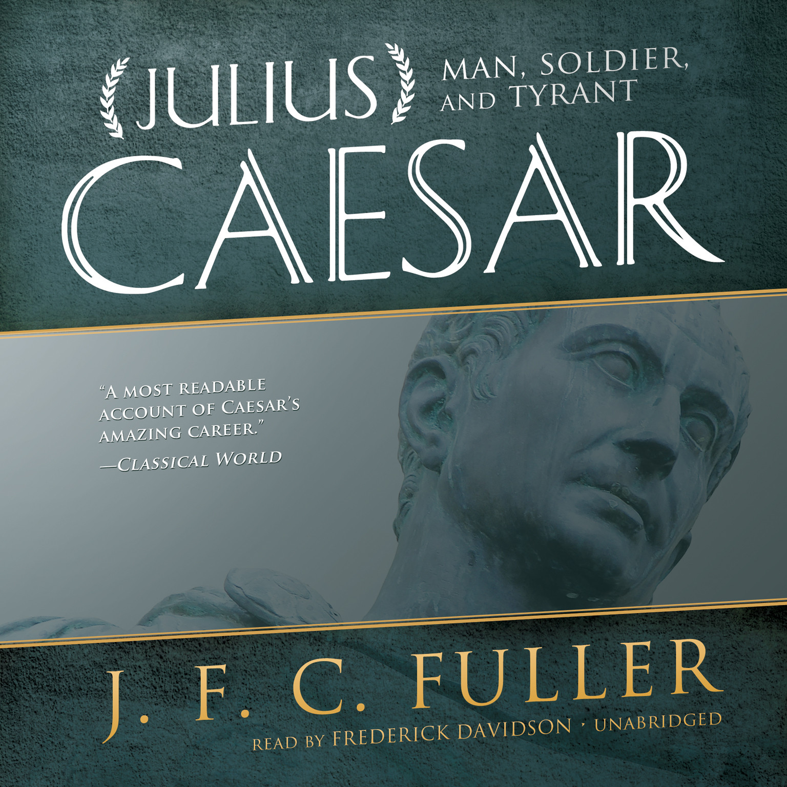 Printable Julius Caesar: Man, Soldier, and Tyrant Audiobook Cover Art