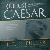 Julius Caesar: Man, Soldier, and Tyrant Audiobook, by J. F. C. Fuller