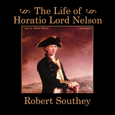 The Life of Horatio Lord Nelson Audiobook, by Robert Southey