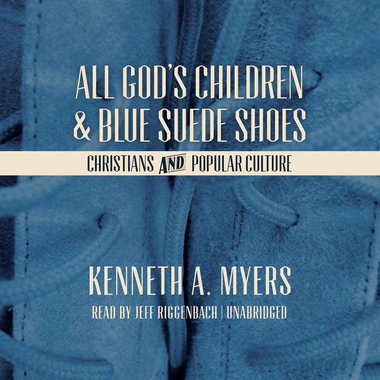 Printable All God's Children and Blue Suede Shoes: Christians and Popular Culture Audiobook Cover Art