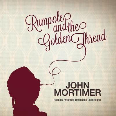 Rumpole and the Golden Thread Audiobook, by
