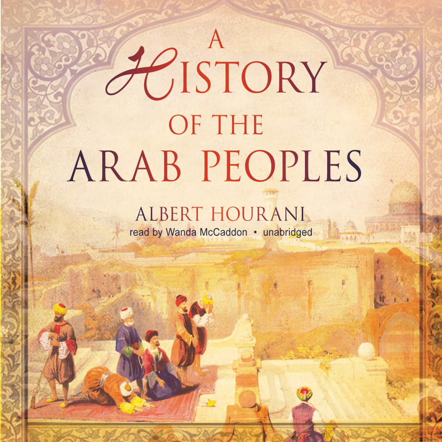 Printable A History of the Arab Peoples Audiobook Cover Art