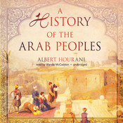 A History of the Arab Peoples Audiobook, by Albert Hourani
