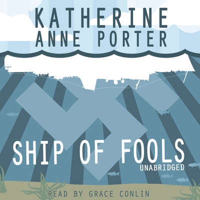 Ship of Fools Audiobook, by Katherine Anne Porter