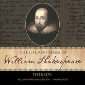 The Life and Times of William Shakespeare Audiobook, by Peter Levi