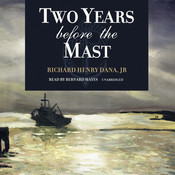 Two Years before the Mast Audiobook, by Richard Henry Dana