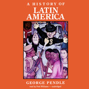 A History of Latin America Audiobook, by George Pendle