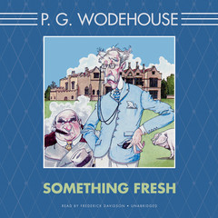 Something Fresh Audiobook, by P. G. Wodehouse