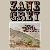 The Spirit of the Border, by Zane Grey