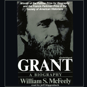 Grant: A Biography Audiobook, by William McFeely