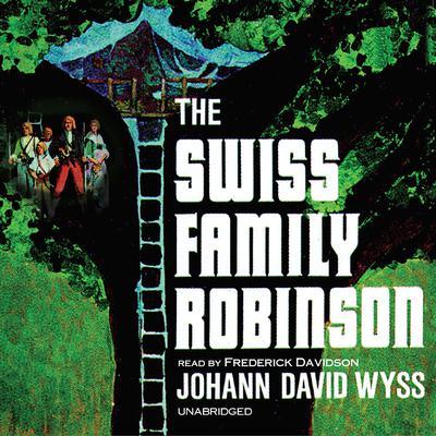 The Swiss Family Robinson Audiobook, by Johann David Wyss
