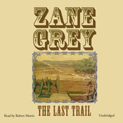 The Last Trail, by Zane Grey