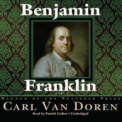 Benjamin Franklin Audiobook, by Carl Van Doren