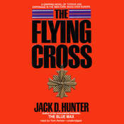 The Flying Cross Audiobook, by Jack D. Hunter