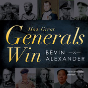 How Great Generals Win Audiobook, by Bevin Alexander
