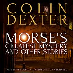 Morse's Greatest Mystery and Other Stories Audiobook, by Colin Dexter