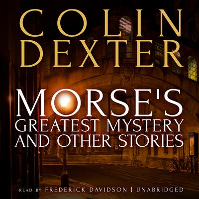 Morse's Greatest Mystery and Other Stories Audiobook, by