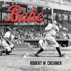 Babe: The Legend Comes to Life Audiobook, by Robert W. Creamer