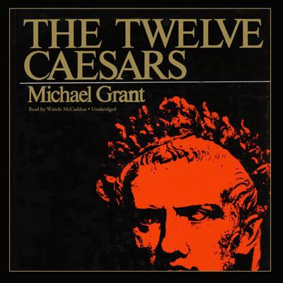 The Twelve Caesars Audiobook, by Michael Grant