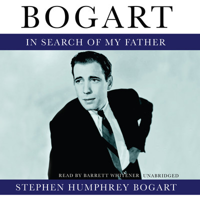 Bogart: In Search of My Father Audiobook, by Stephen Humphrey Bogart