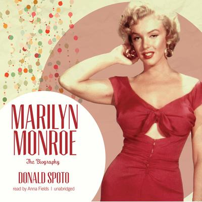Marilyn Monroe: The Biography Audiobook, by