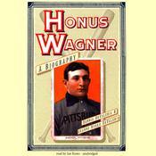 Honus Wagner Audiobook, by Dennis DeValeria, Jeanne Burke DeValeria