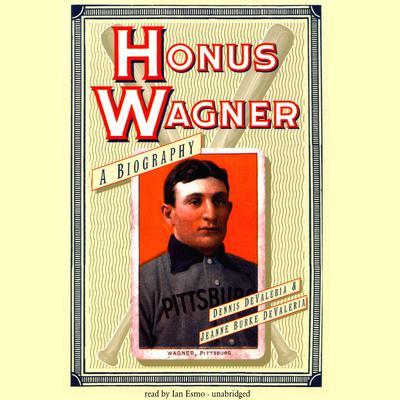 Honus Wagner Audiobook, by Dennis DeValeria