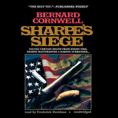 Sharpe's Siege: Richard Sharpe and the Winter Campaign, 1814 Audiobook, by Bernard Cornwell