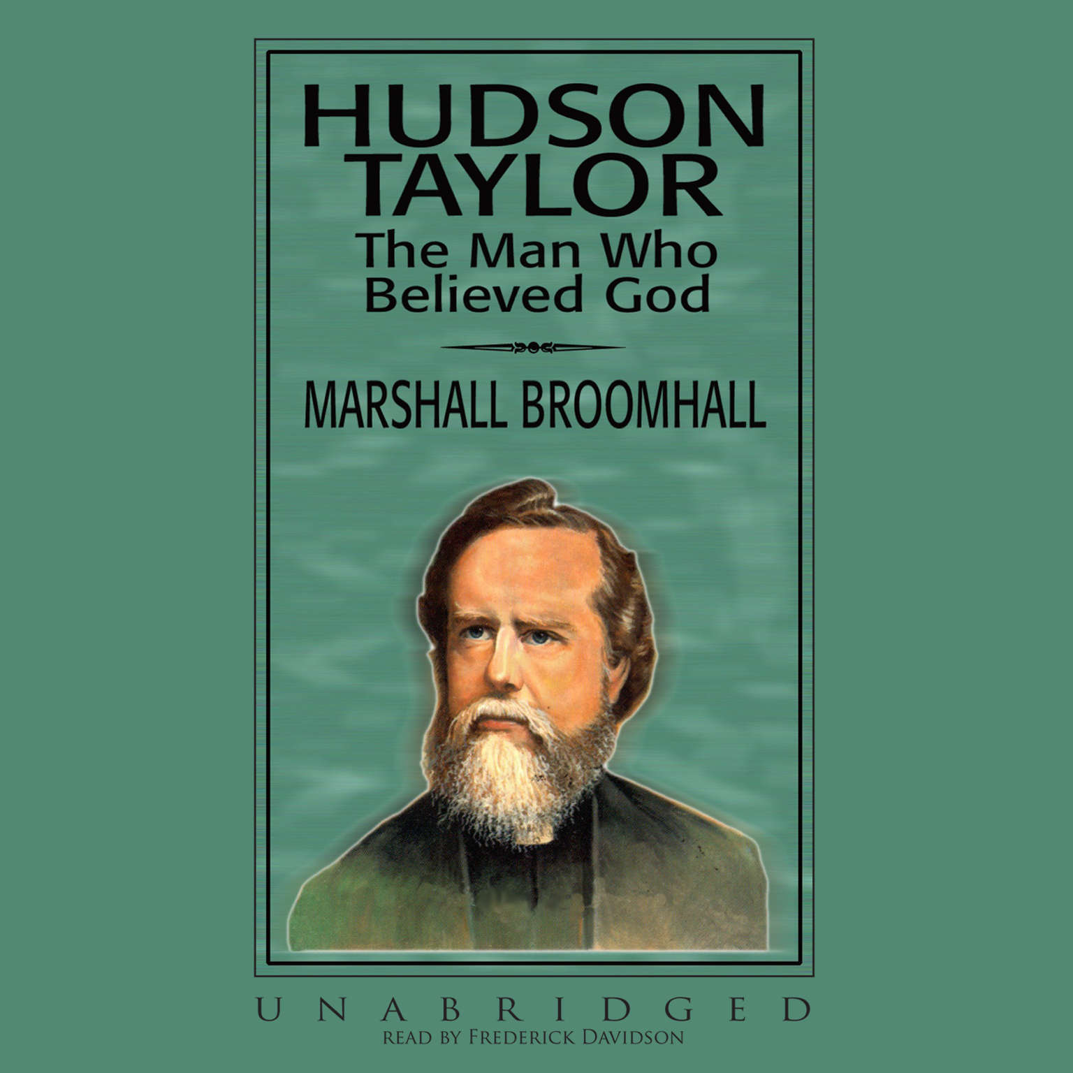 Printable Hudson Taylor: The Man Who Believed God Audiobook Cover Art
