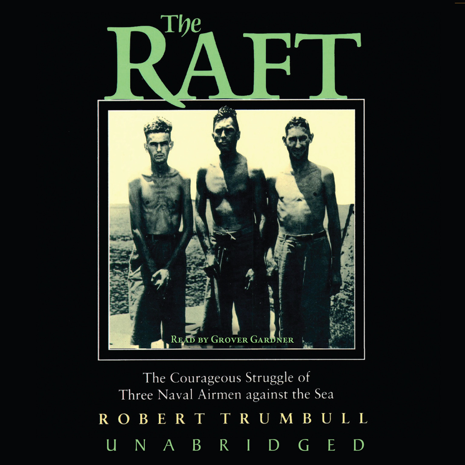 Printable The Raft: The Courageous Struggle of Three Naval Airmen against the Sea Audiobook Cover Art