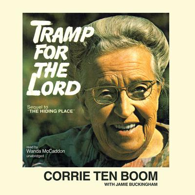 Tramp for the Lord Audiobook, by Corrie ten Boom