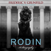 Rodin: A Biography Audiobook, by Frederic V. Grunfeld