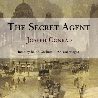 The Secret Agent Audiobook, by Joseph Conrad