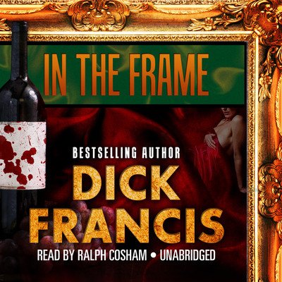 In the Frame Audiobook, by Dick Francis