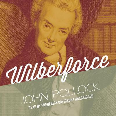 Wilberforce Audiobook, by John Pollock