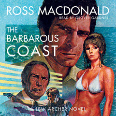The Barbarous Coast Audiobook, by Ross Macdonald